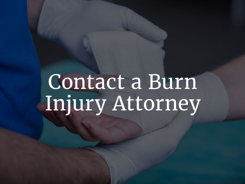Contact a Burn Injury Attorney